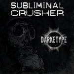 SubliminalCrusher